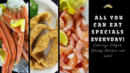 All You Can Eat Specials Everyday!  Crab Legs, Catfish, Shrimp, Chicken, and More!